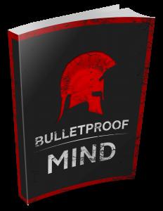 bulletproof mind